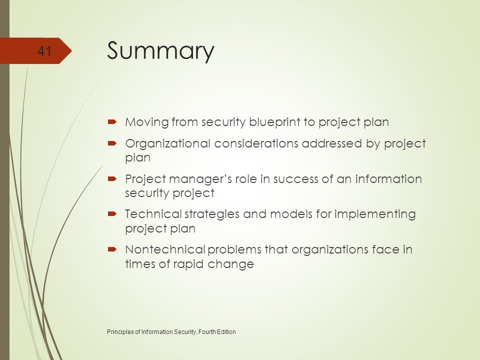 Summary  Moving from security blueprint to project plan  Organizational considerations addressed by project plan  Project manager's role in success