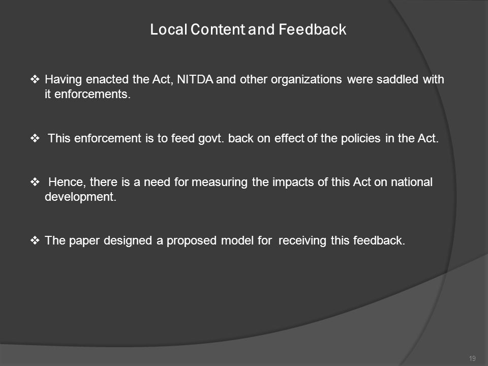 Local Content and Feedback  Having enacted the Act, NITDA and other organizations were saddled with it enforcements.