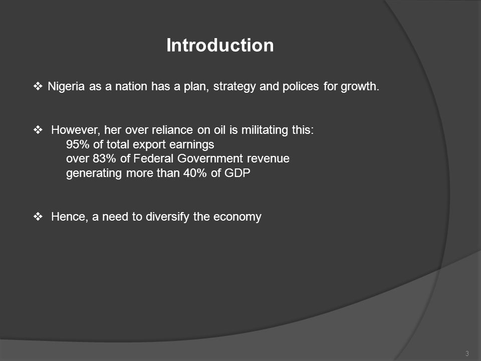 Introduction  Nigeria as a nation has a plan, strategy and polices for growth.