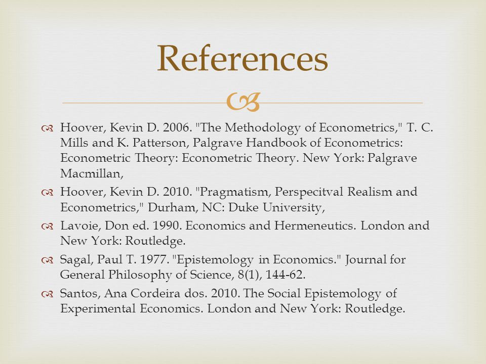  Hoover, Kevin D. 2006. The Methodology of Econometrics, T.