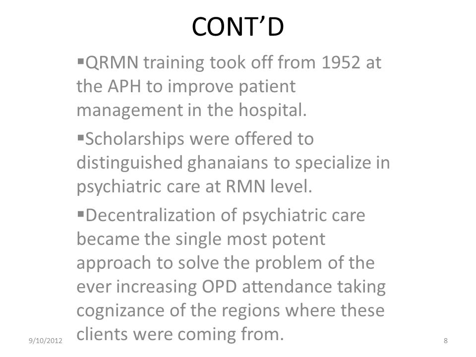 CONT'D  QRMN training took off from 1952 at the APH to improve patient management in the hospital.  Scholarships were offered to distinguished ghana