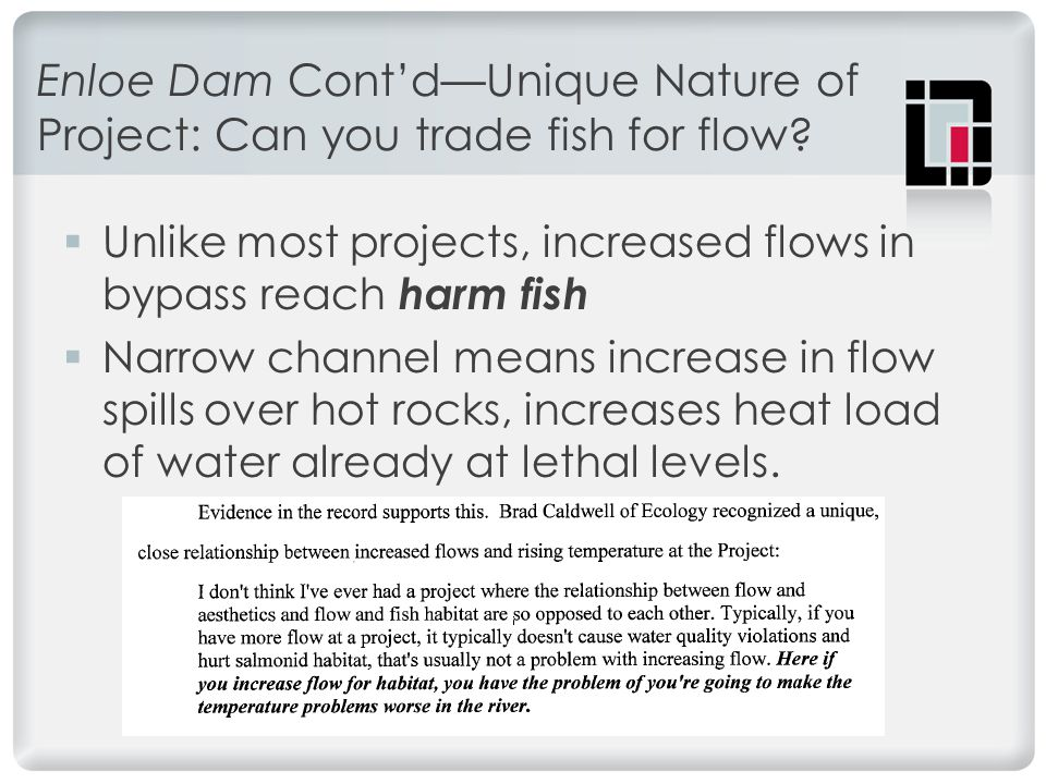 Enloe Dam Cont'd—Unique Nature of Project: Can you trade fish for flow.