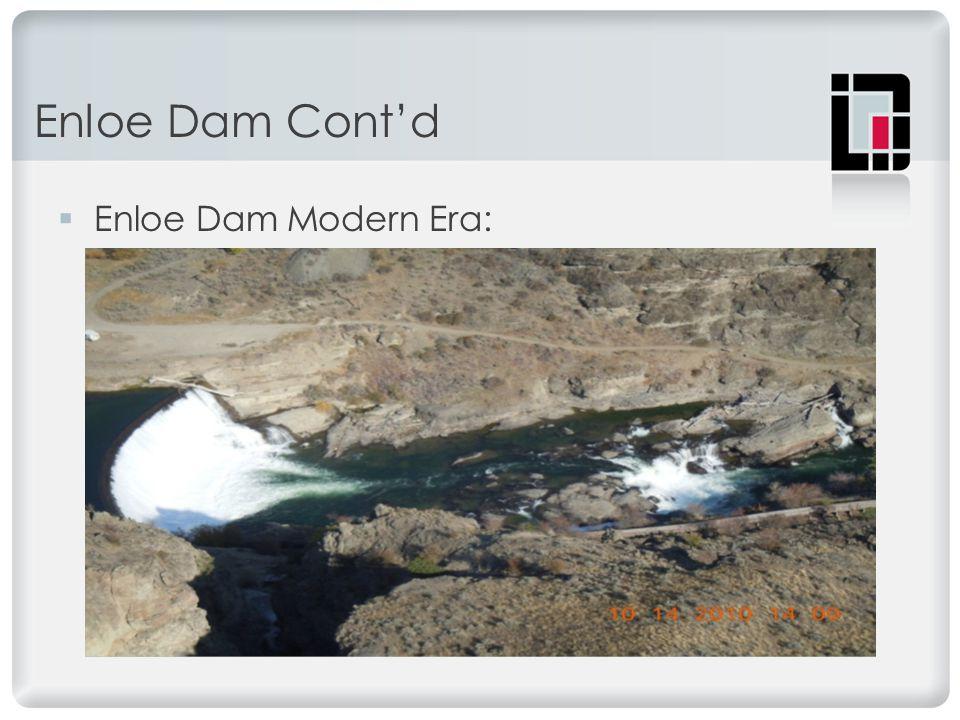 Enloe Dam Cont'd  Enloe Dam Modern Era: