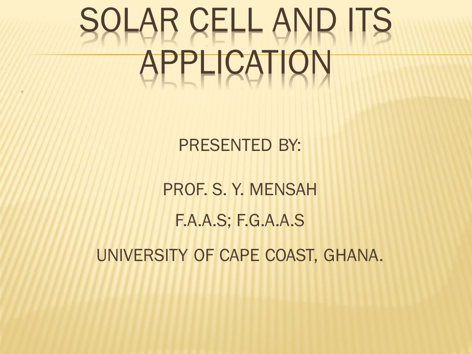 PRESENTED BY: PROF. S. Y. MENSAH F.A.A.S; F.G.A.A.S UNIVERSITY OF CAPE COAST, GHANA.