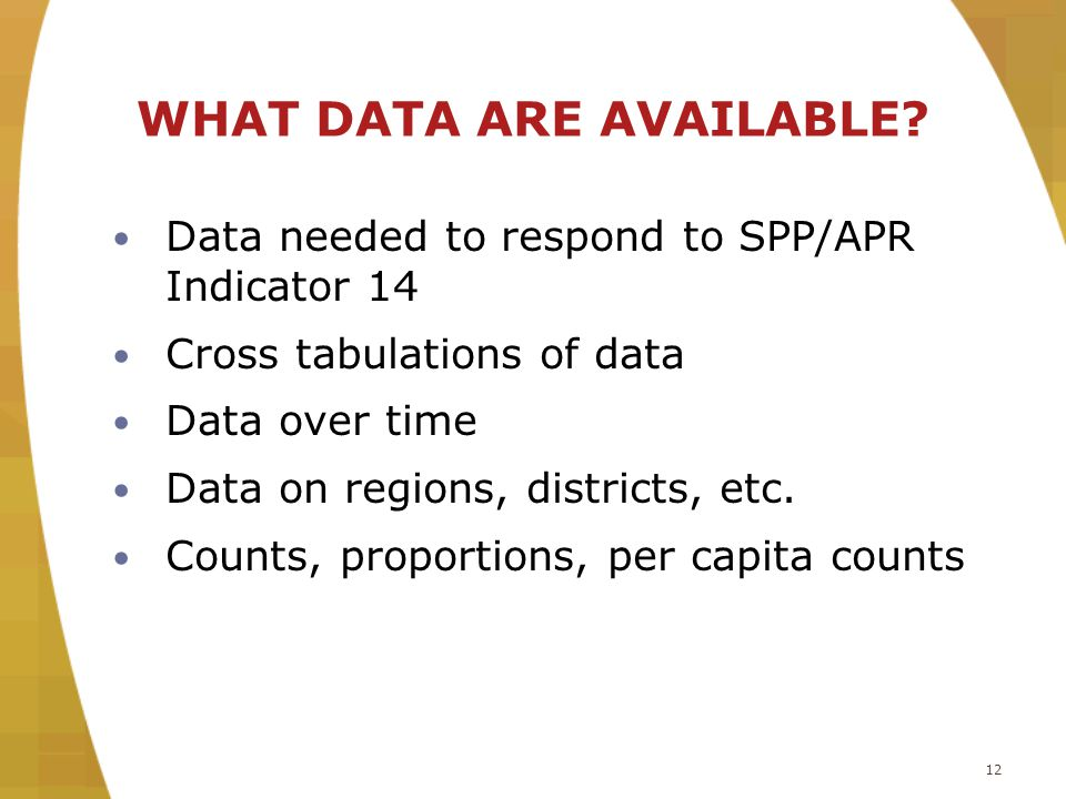 12 WHAT DATA ARE AVAILABLE.