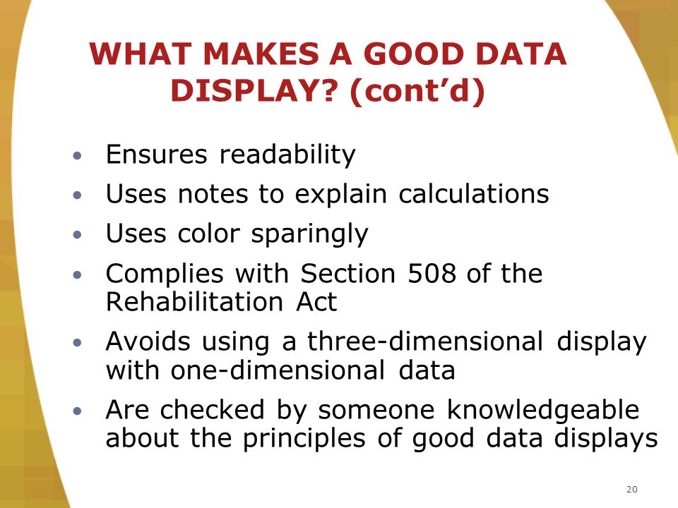 20 WHAT MAKES A GOOD DATA DISPLAY.