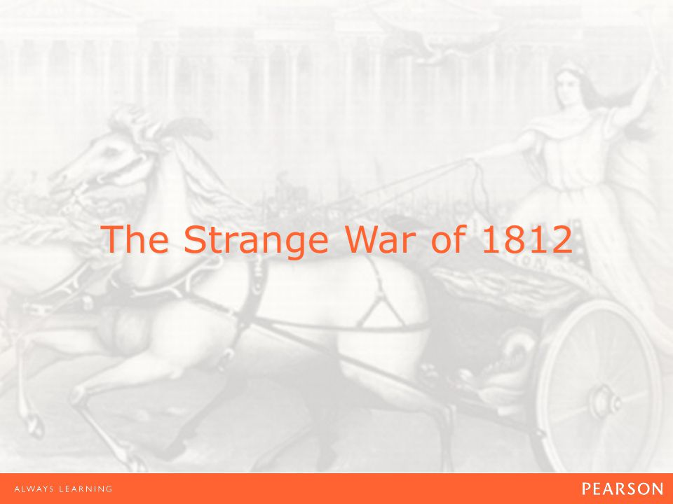 The Strange War of 1812