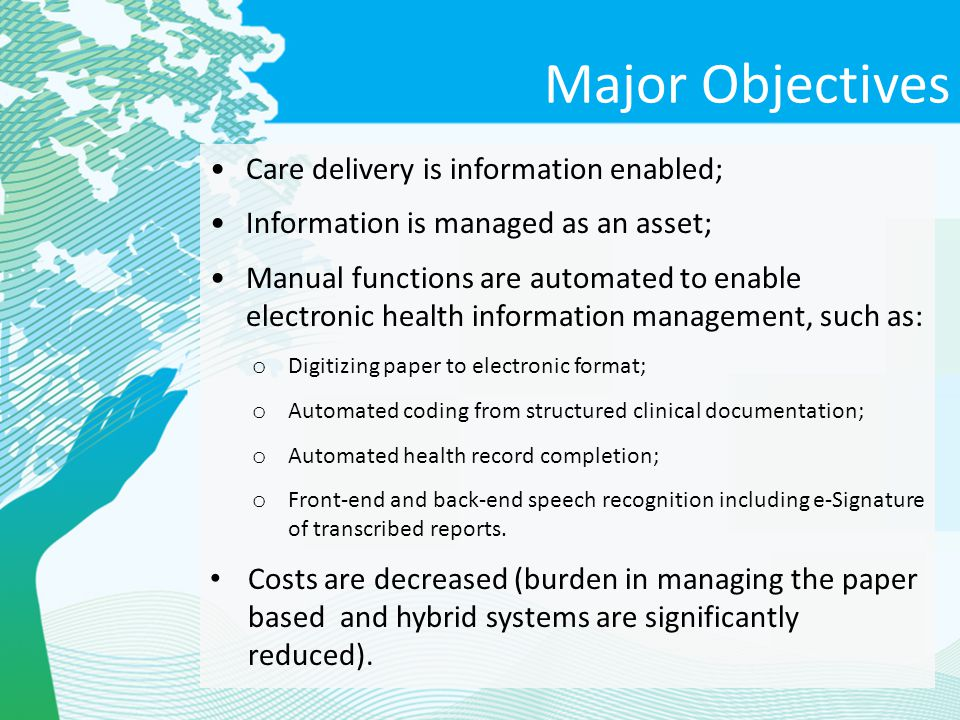 Care delivery is information enabled; Information is managed as an asset; Manual functions are automated to enable electronic health information manag