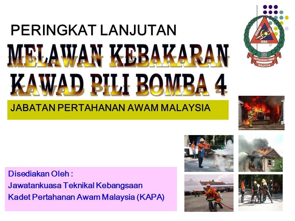 PERINGKAT LANJUTAN Disediakan Oleh : Jawatankuasa Teknikal Kebangsaan Kadet Pertahanan Awam Malaysia (KAPA) JABATAN PERTAHANAN AWAM MALAYSIA
