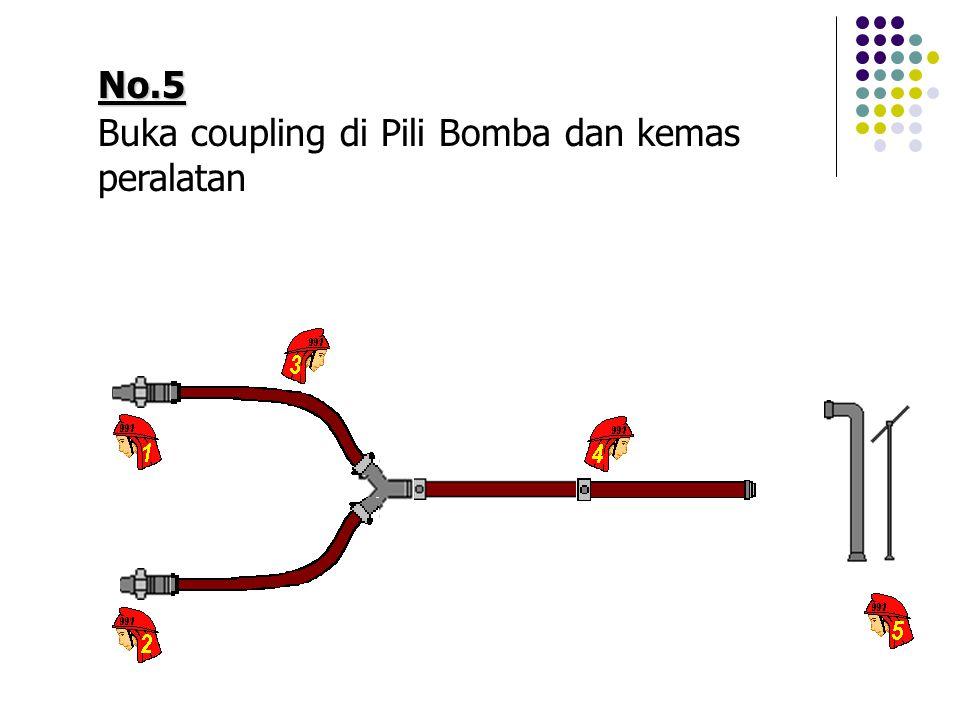 No.5 Buka coupling di Pili Bomba dan kemas peralatan