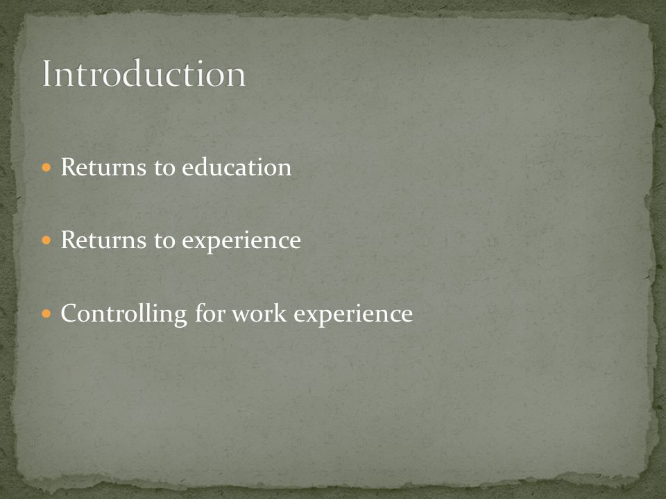 Returns to education Returns to experience Controlling for work experience