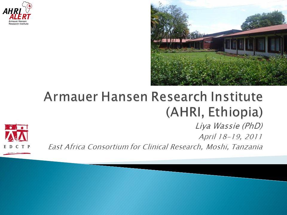 Liya Wassie (PhD) April 18-19, 2011 East Africa Consortium for Clinical Research, Moshi, Tanzania