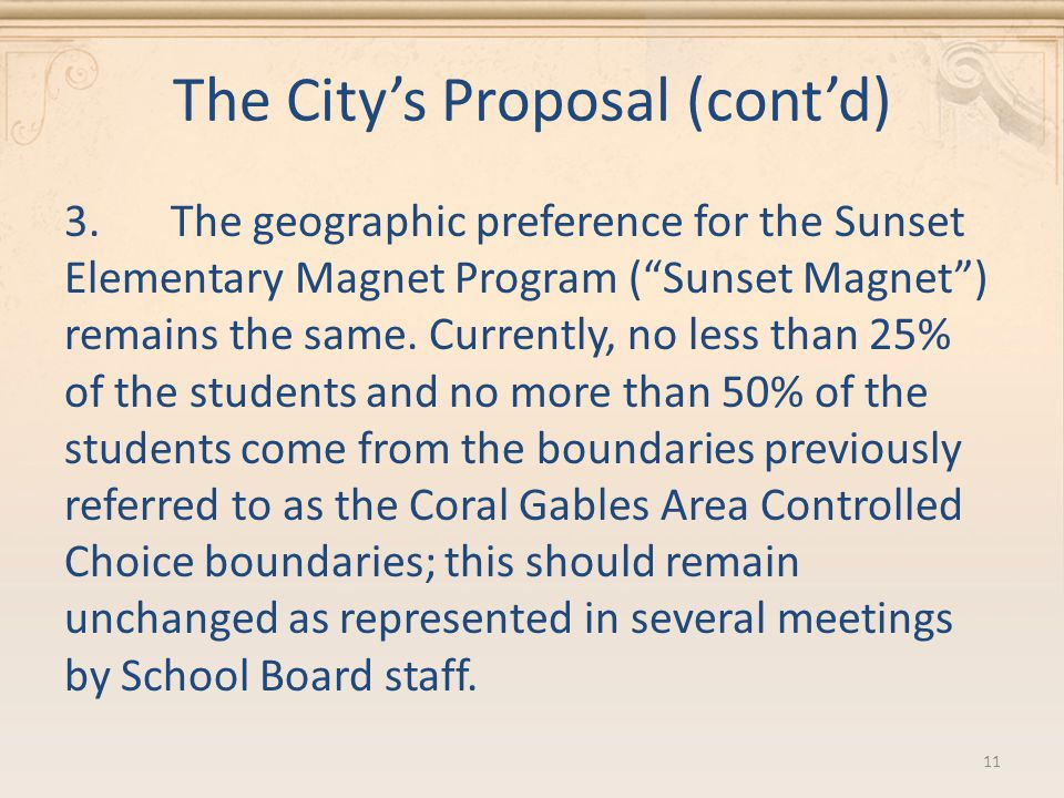 The City's Proposal (cont'd) 3.The geographic preference for the Sunset Elementary Magnet Program ( Sunset Magnet ) remains the same.
