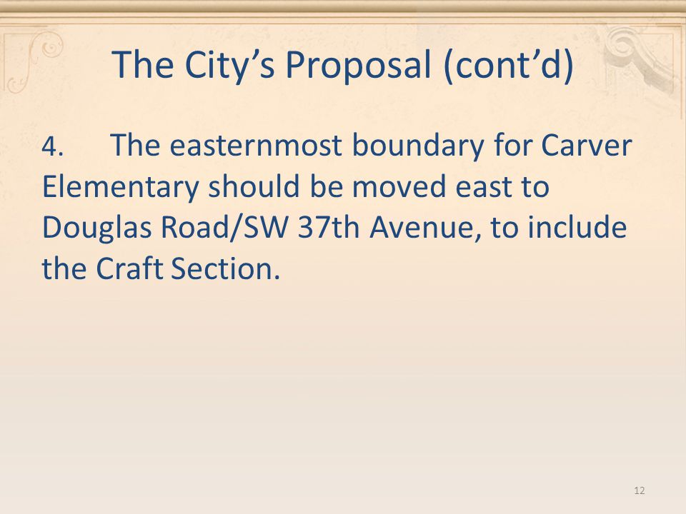 The City's Proposal (cont'd) 4.