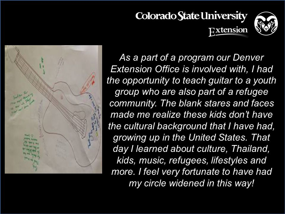 As a part of a program our Denver Extension Office is involved with, I had the opportunity to teach guitar to a youth group who are also part of a refugee community.