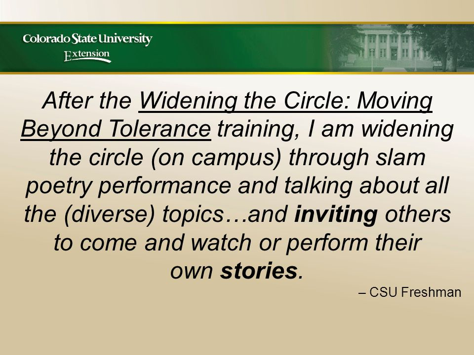 After the Widening the Circle: Moving Beyond Tolerance training, I am widening the circle (on campus) through slam poetry performance and talking about all the (diverse) topics…and inviting others to come and watch or perform their own stories.