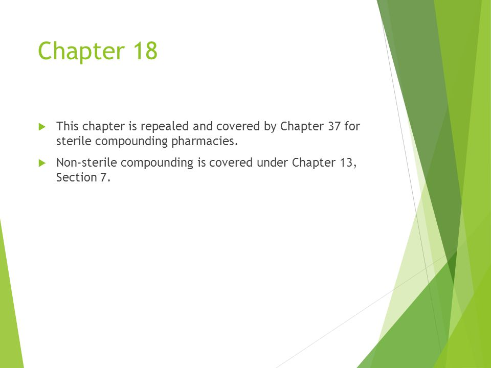 Chapter 18  This chapter is repealed and covered by Chapter 37 for sterile compounding pharmacies.
