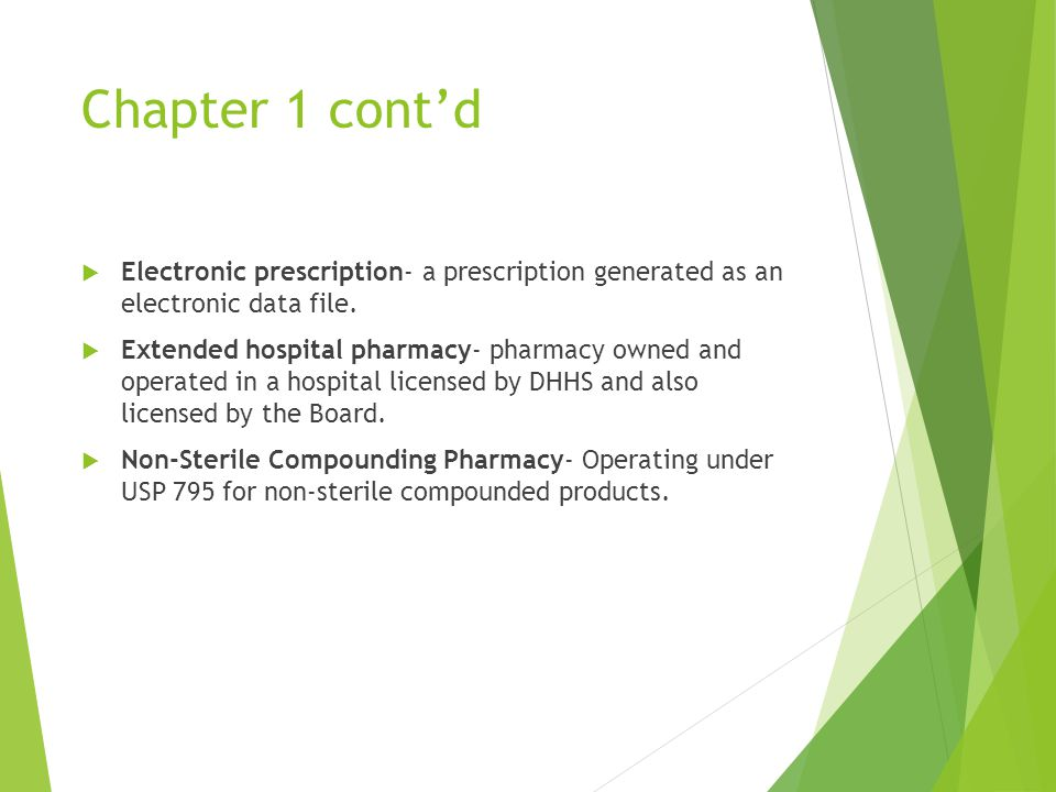 Chapter 1 cont'd  Electronic prescription- a prescription generated as an electronic data file.