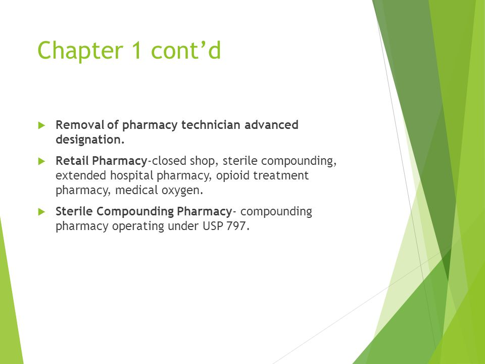 Chapter 1 cont'd  Removal of pharmacy technician advanced designation.