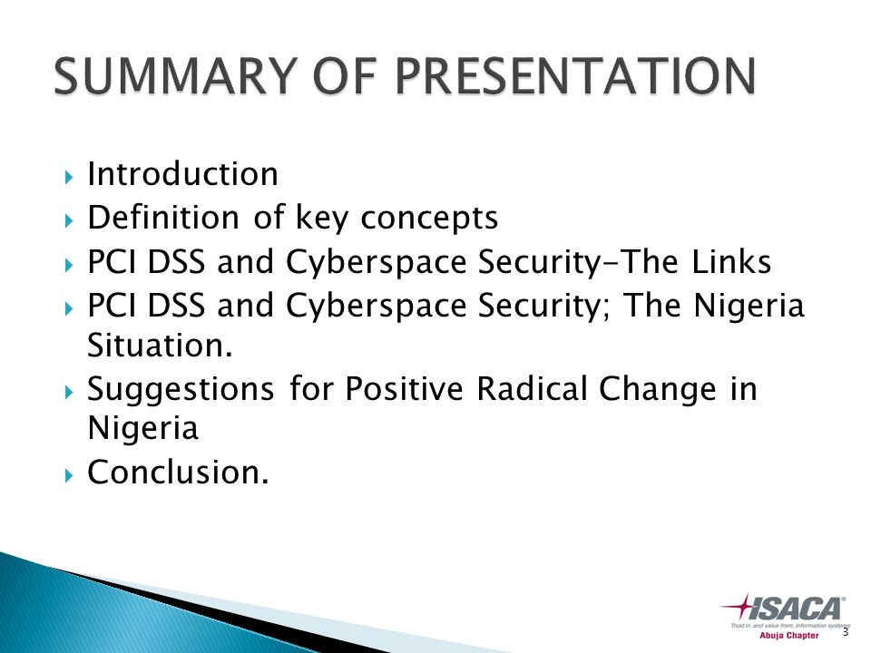  Introduction  Definition of key concepts  PCI DSS and Cyberspace Security-The Links  PCI DSS and Cyberspace Security; The Nigeria Situation.
