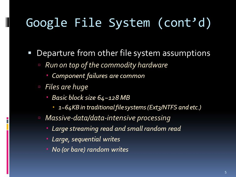 Hadoop DFS Assumptions  Other than the assumptions in Google File System, HDFS assumes that:  Simple Coherency Model  Write-once-read-many  Once a file was created, written and closed, it can not be changed anymore.