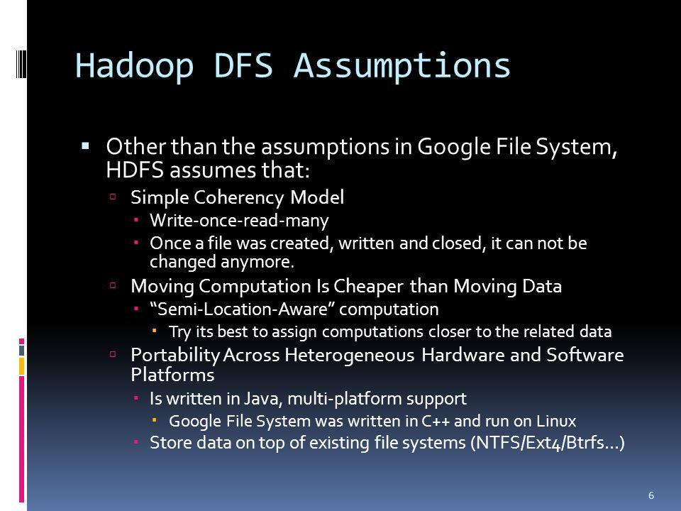 HDFS Architecture  Master/Slave Architecture  NameNode  Metadata Server  File location ( file name -> the DataNode )  File attributions (atime/ctime/mtime, size, the number of replicas and etc.)  DataNode  Manages the storage attached to the nodes that they run on  Client  Producer and Consumers of data 7