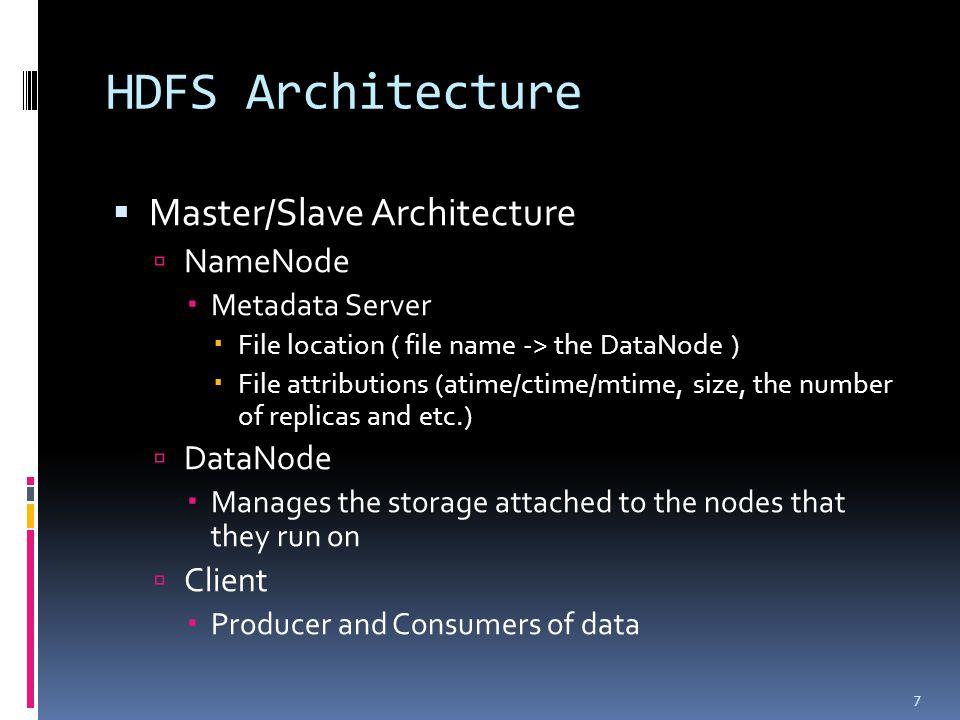 HDFS Architecture (cont'd) 8