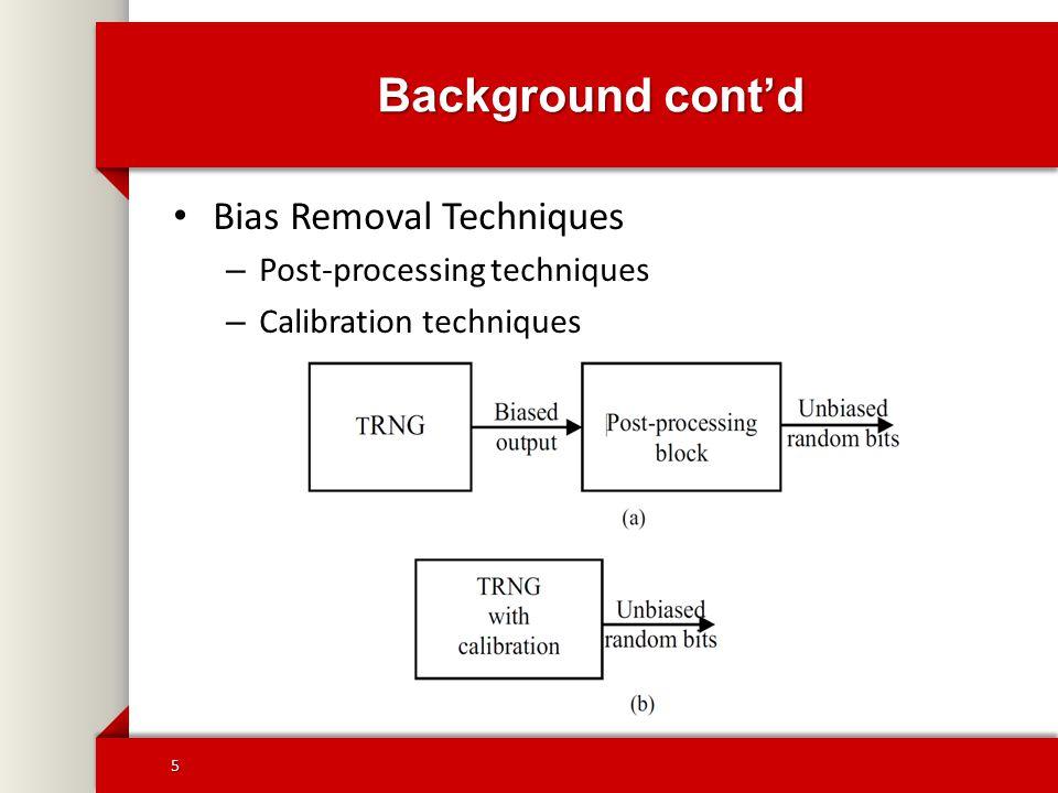 Background cont'd Bias Removal Techniques – Post-processing techniques – Calibration techniques 5