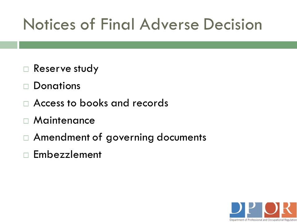 Notices of Final Adverse Decision  Reserve study  Donations  Access to books and records  Maintenance  Amendment of governing documents  Embezzl