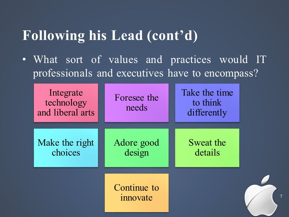 Following his Lead (cont'd) 7 What sort of values and practices would IT professionals and executives have to encompass