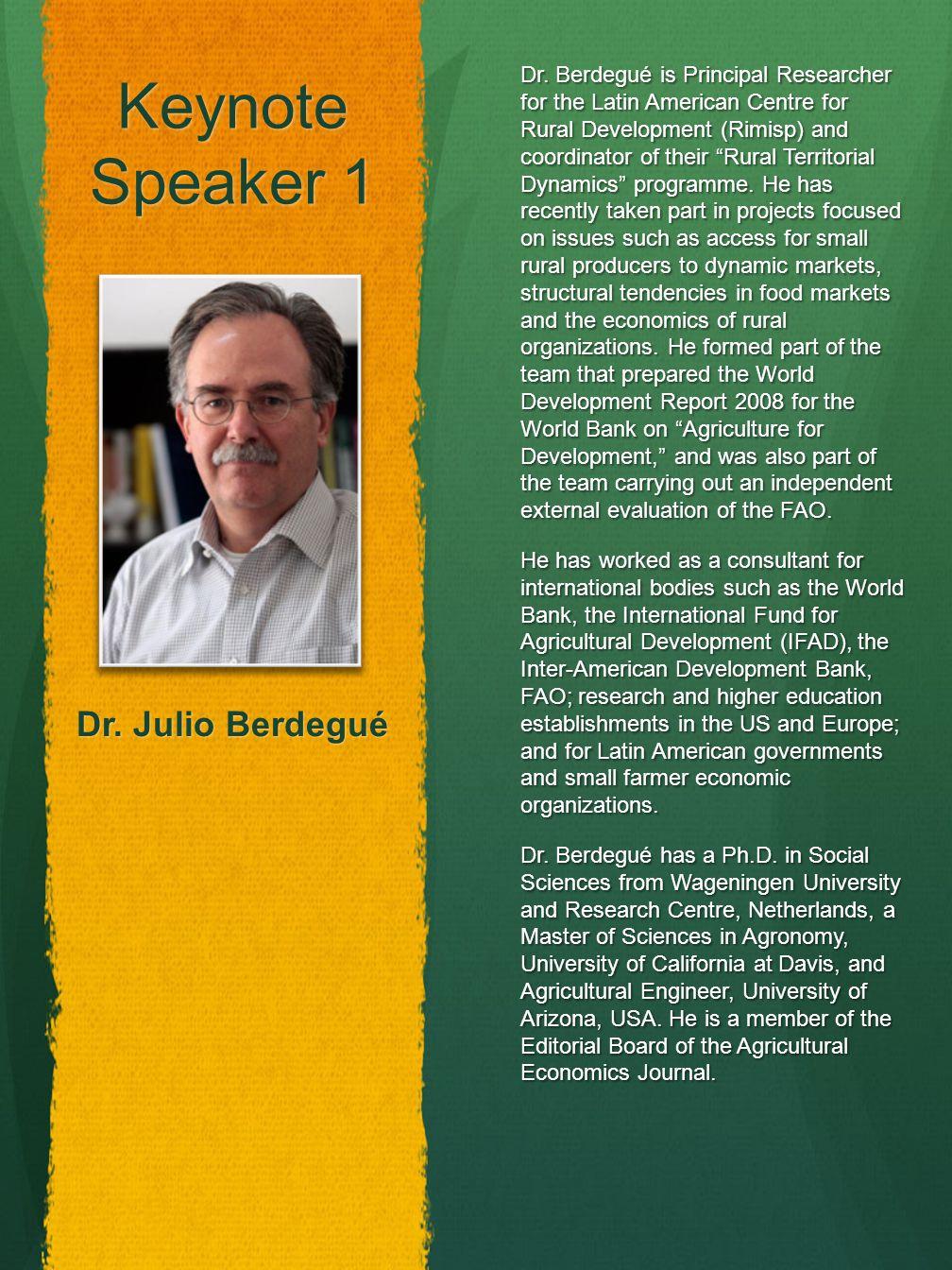 Keynote Speaker 1 Dr. Julio Berdegué Dr.
