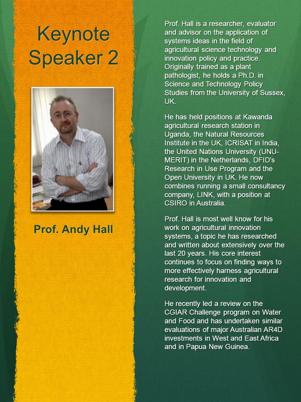 Keynote Speaker 2 Prof. Andy Hall Prof.