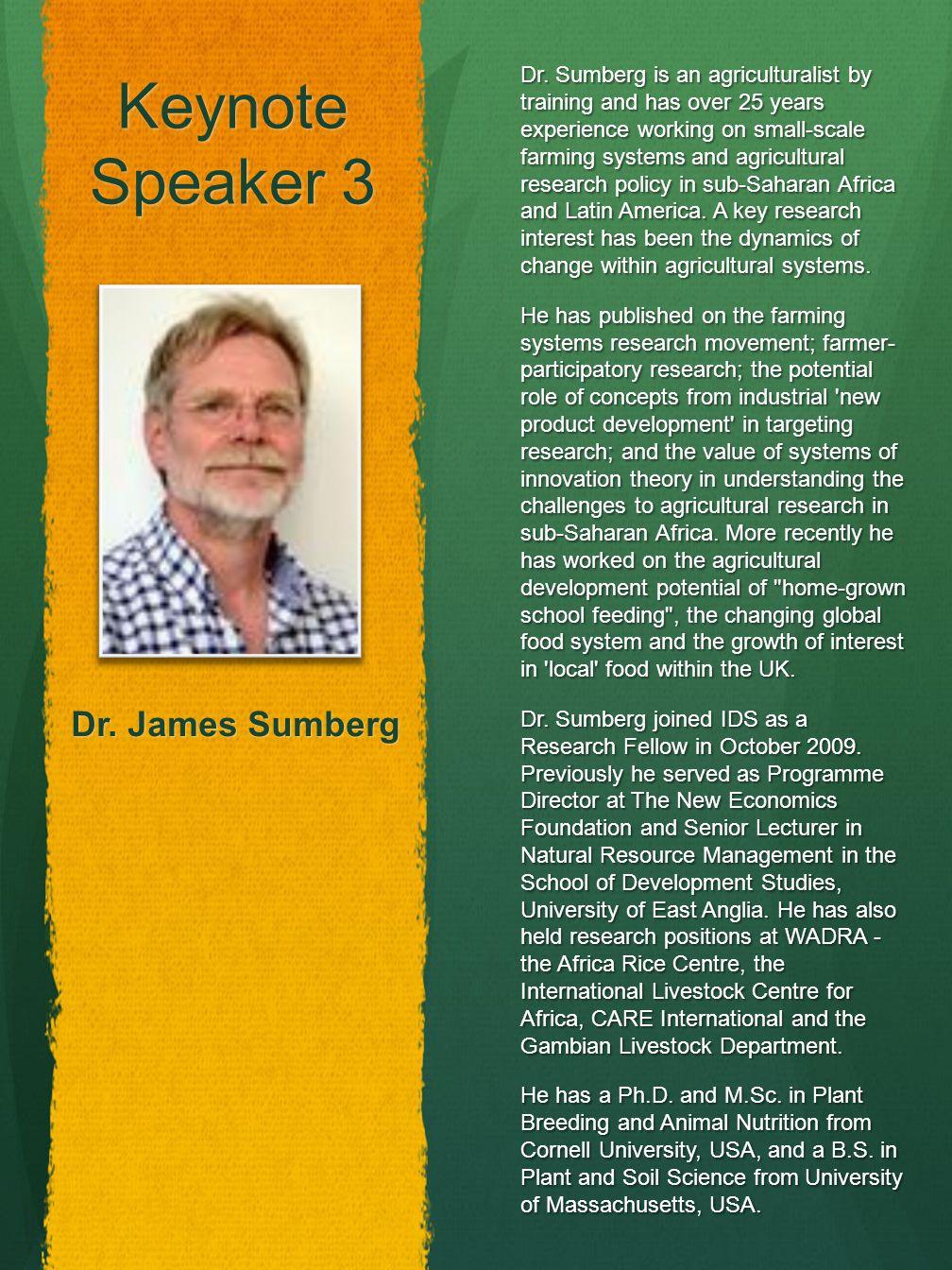 Keynote Speaker 3 Dr. James Sumberg Dr.