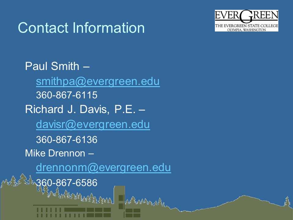 Contact Information Paul Smith – smithpa@evergreen.edu 360-867-6115 Richard J.