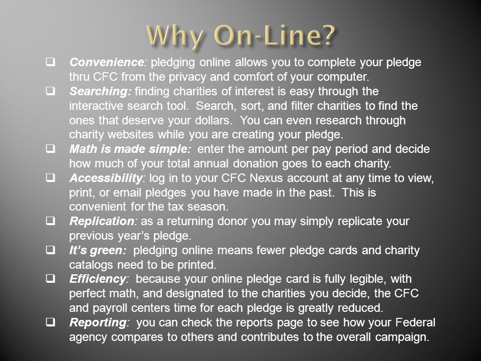  Convenience: pledging online allows you to complete your pledge thru CFC from the privacy and comfort of your computer.