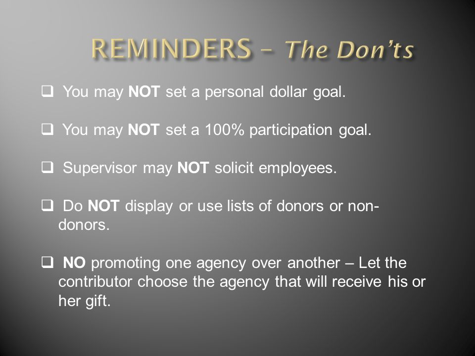  You may NOT set a personal dollar goal.  You may NOT set a 100% participation goal.