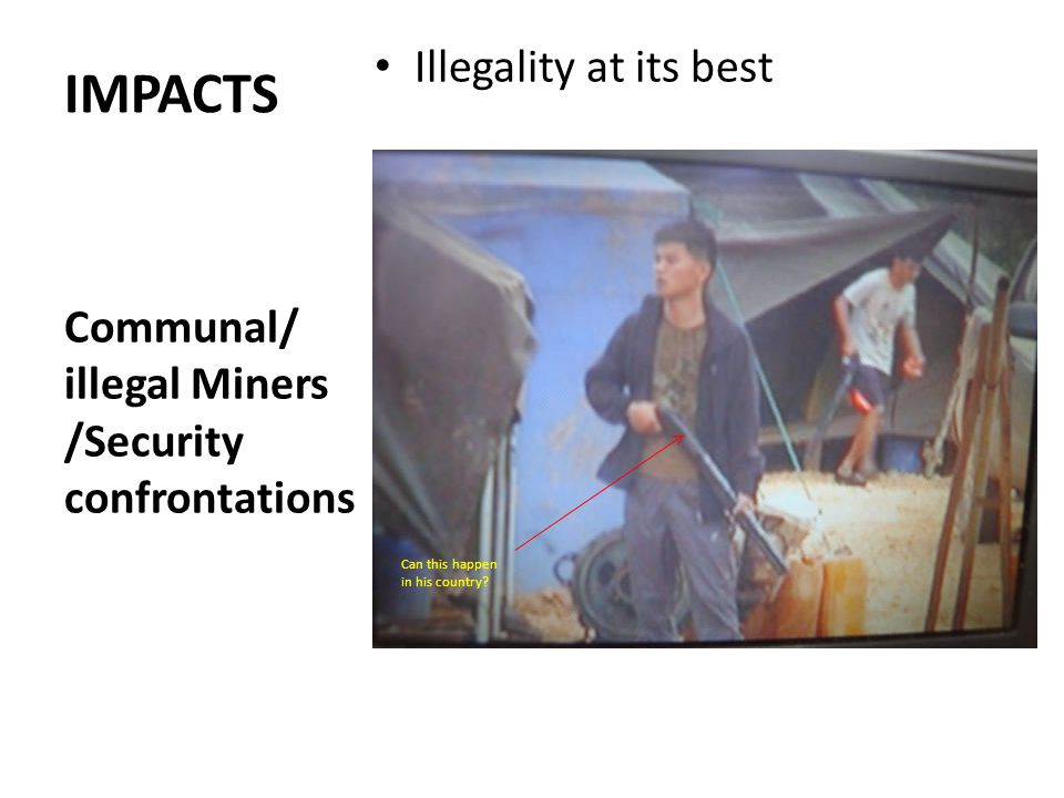 Introduction cont'd Number of illegal miners not known but estimated to be within the range of 50,000 Usually operate within the environs of larger mining companies Have high rate of accidents Illegal mining generally includes the ff: – Mining without the requisite permits – Mining in unapproved area even when permit has been secured
