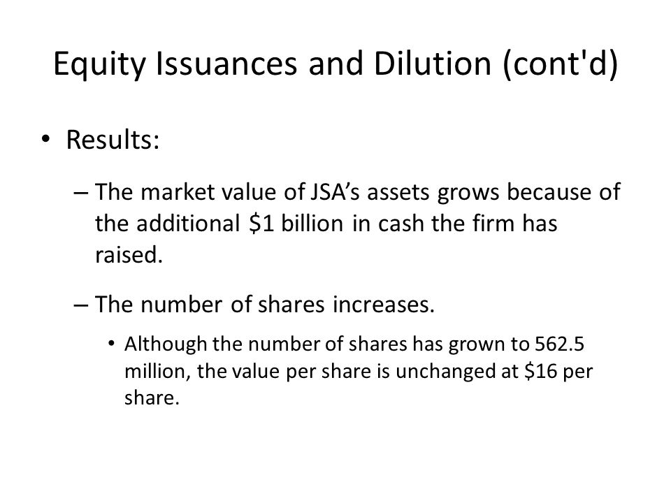 Results: – The market value of JSA's assets grows because of the additional $1 billion in cash the firm has raised.