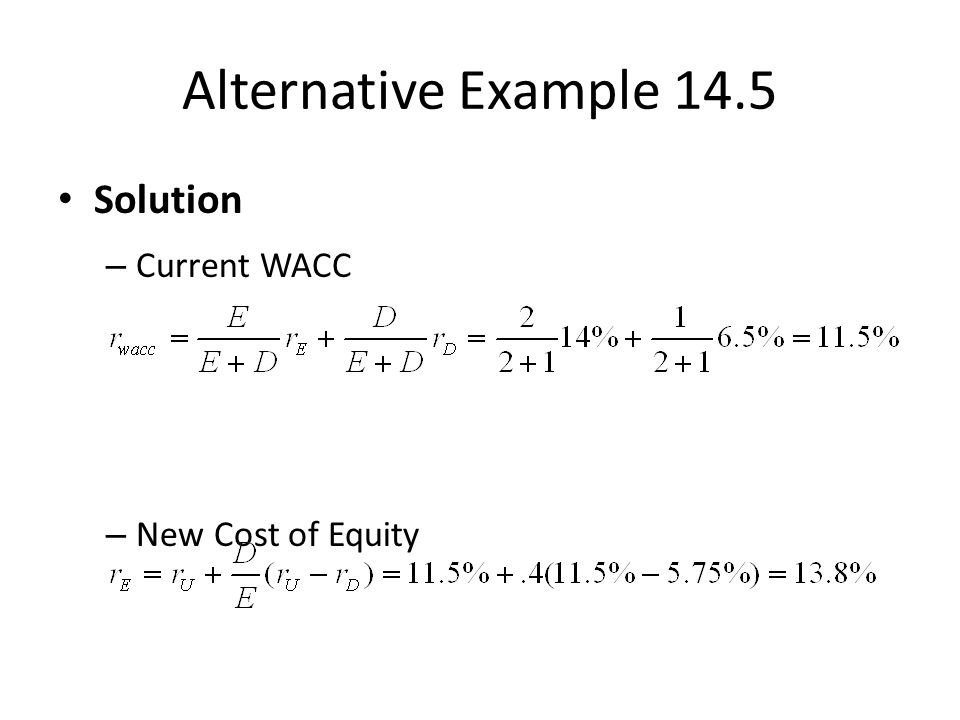 Alternative Example 14.5 Solution – Current WACC – New Cost of Equity