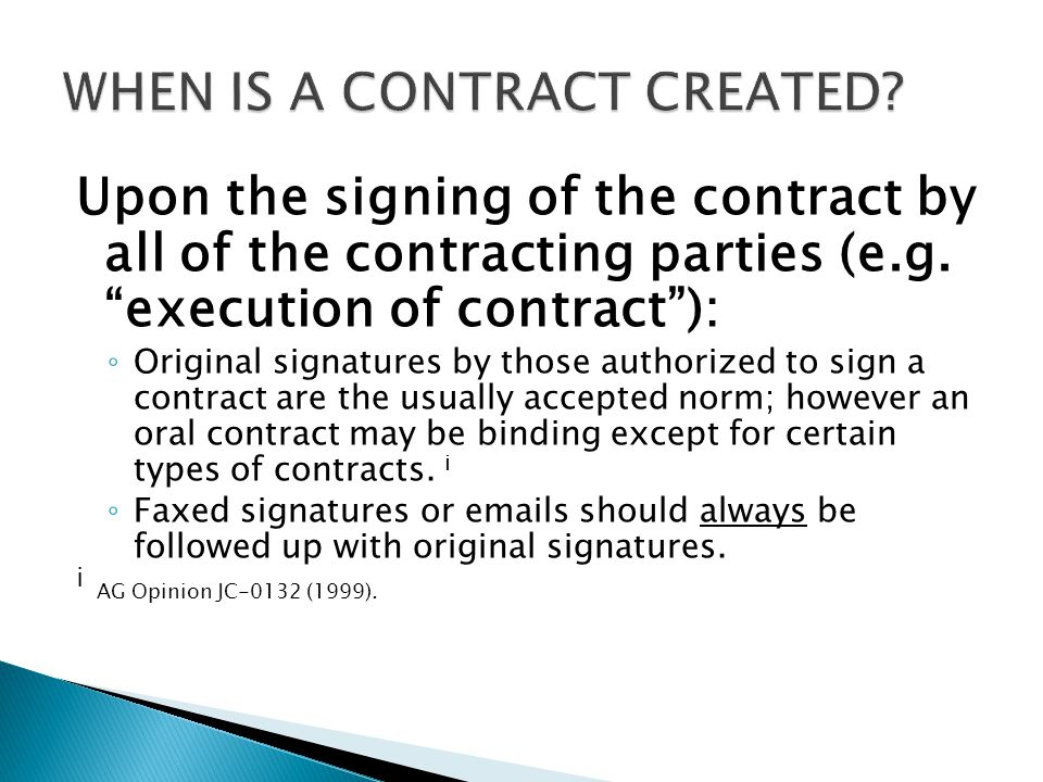 Upon the signing of the contract by all of the contracting parties (e.g.