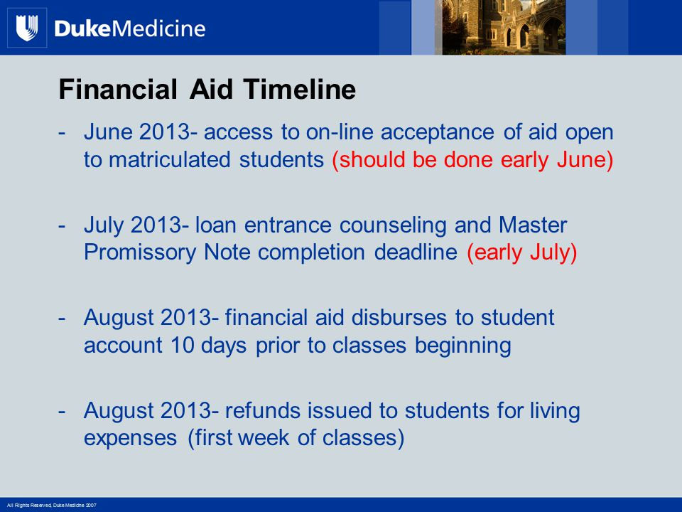 All Rights Reserved, Duke Medicine 2007 Financial Aid Timeline -June 2013- access to on-line acceptance of aid open to matriculated students (should b