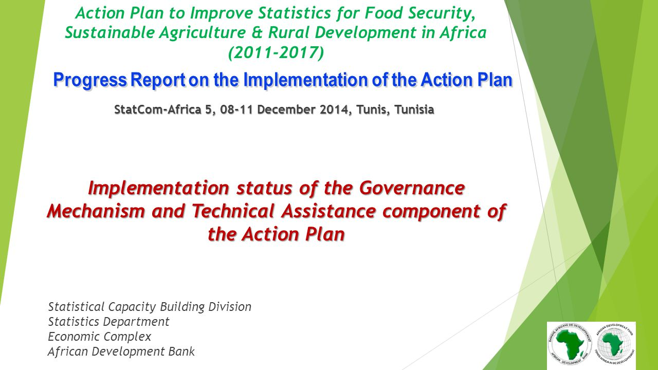 1 Action Plan to Improve Statistics for Food Security, Sustainable Agriculture & Rural Development in Africa (2011-2017) StatCom-Africa 5, 08-11 Decem