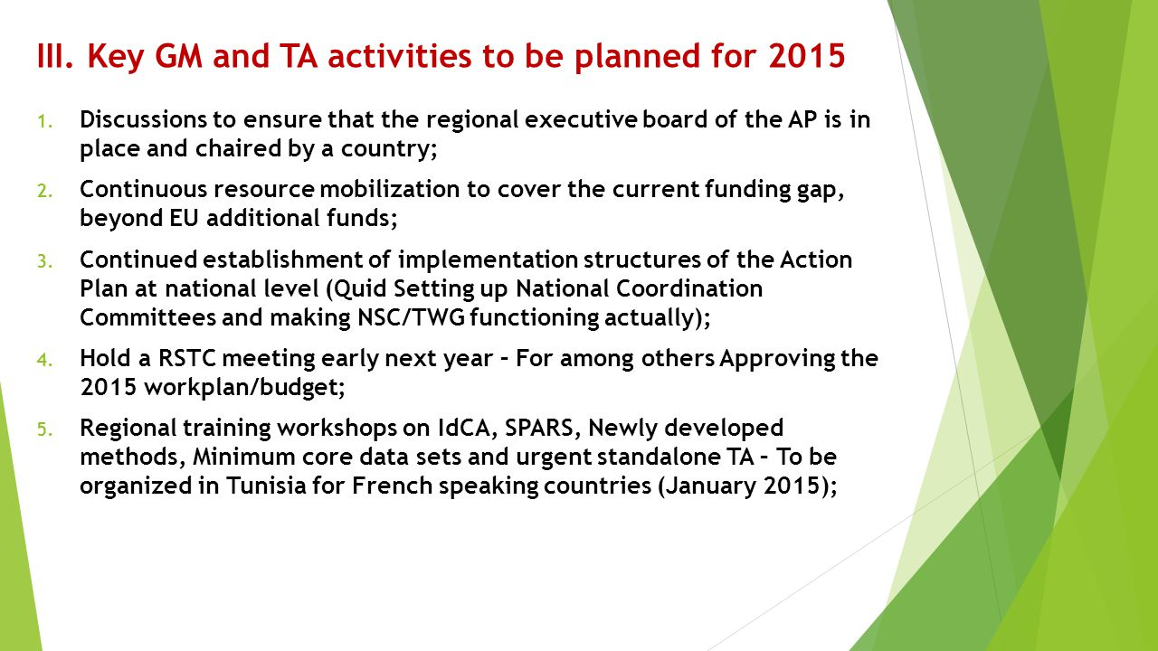 III. Key GM and TA activities to be planned for 2015 1. Discussions to ensure that the regional executive board of the AP is in place and chaired by a