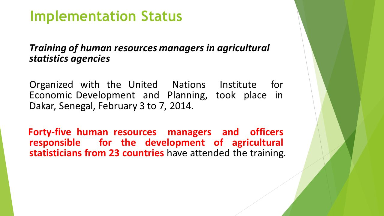 Implementation Status Training of human resources managers in agricultural statistics agencies Organized with the United Nations Institute for Economi