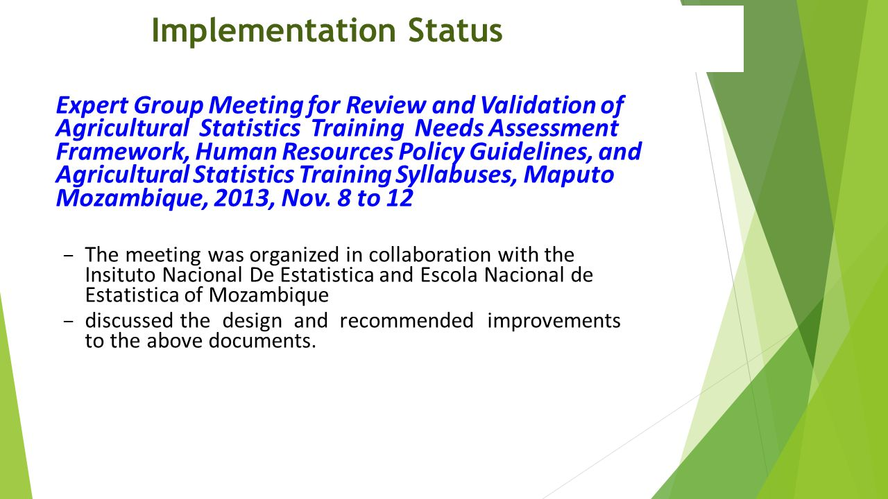 Implementation Status Expert Group Meeting for Review and Validation of Agricultural Statistics Training Needs Assessment Framework, Human Resources P