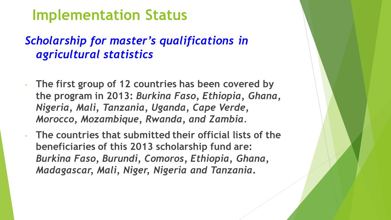 Implementation Status Scholarship for master's qualifications in agricultural statistics - The first group of 12 countries has been covered by the pro