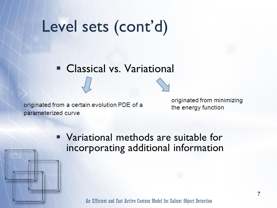 7 Level sets (cont'd)  Classical vs.