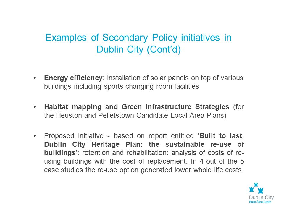 Examples of Secondary Policy initiatives in Dublin City (Cont'd) Energy efficiency: installation of solar panels on top of various buildings including