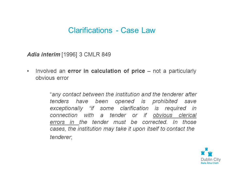 """Clarifications - Case Law Adia interim [1996] 3 CMLR 849 Involved an error in calculation of price – not a particularly obvious error """"any contact bet"""