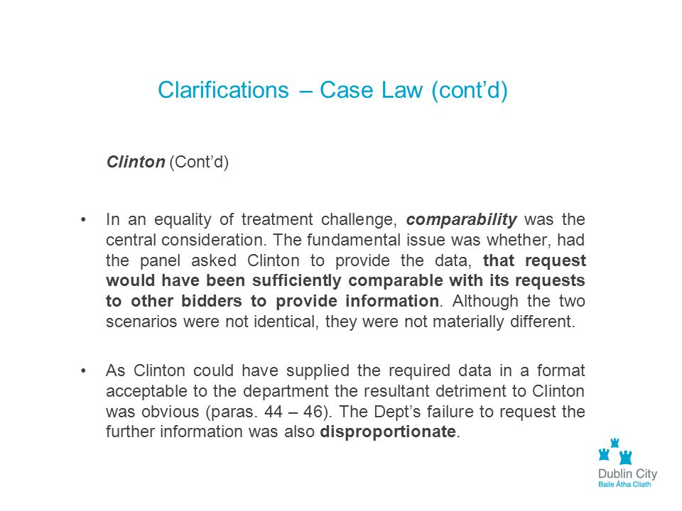 Clarifications – Case Law (cont'd) Clinton (Cont'd) In an equality of treatment challenge, comparability was the central consideration. The fundamenta